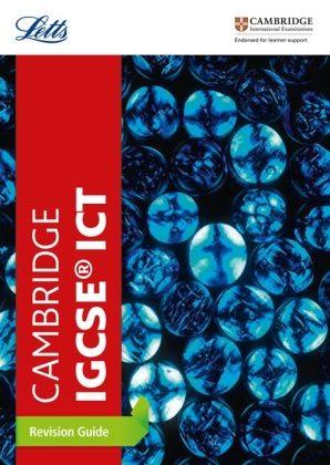 Cambridge IGCSE ICT Revision Guide by Letts Cambridge IGCSE