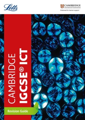 Cambridge IGCSE ICT Revision Guide by Letts Cambridge IGCSE