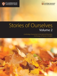 Stories of Ourselves  : Volume 2: Cambridge Assessment International Education Anthology of Stories in English - Mary Wilmer