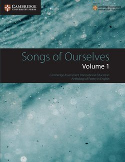 Songs of Ourselves: Volume 1: Cambridge Assessment International Education Anthology of Poetry in English -
