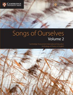 Songs of Ourselves: Volume 2: Cambridge Assessment International Education Anthology of Poetry in English -