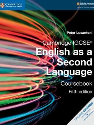 Cambridge IGCSE (R) English as a Second Language Coursebook - Peter Lucantoni