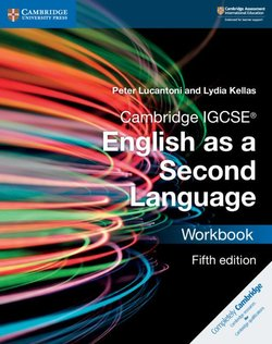 Cambridge IGCSE (R) English as a Second Language Workbook - Peter Lucantoni