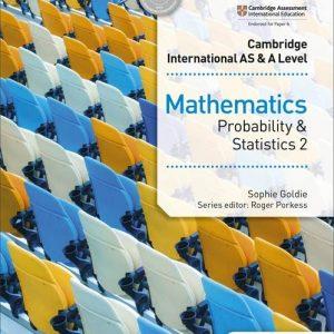 Cambridge International AS & A Level Mathematics Probability & Statistics 2 - Sophie Goldie