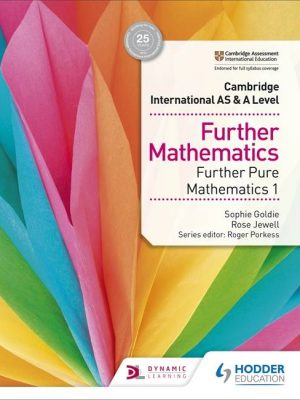 Cambridge International AS & A Level Further Mathematics Further Pure Mathematics 1 - Sophie Goldie