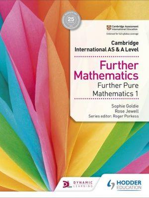 Cambridge International AS & A Level Further Mathematics Further Pure Mathematics 1 - Sophie Goldie