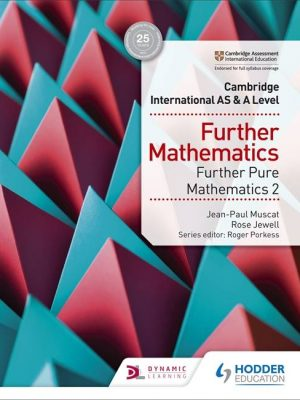 Cambridge International AS & A Level Further Mathematics Further Pure Mathematics 2 - Rose Jewell