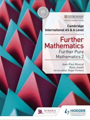 Cambridge International AS & A Level Further Mathematics Further Pure Mathematics 2 - Rose Jewell