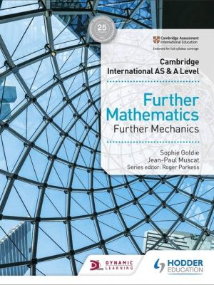 Cambridge International AS & A Level Further Mathematics Further Mechanics - Jean-Paul Muscat
