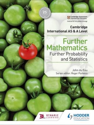 Cambridge International AS & A Level Further Mathematics Further Probability & Statistics - John du Feu