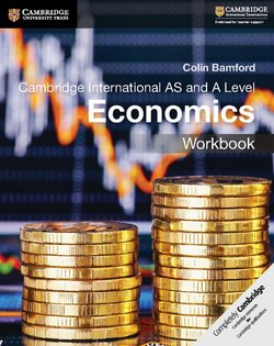 Cambridge International AS and A Level Economics Workbook - Colin Bamford