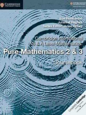 Cambridge International AS & A Level Mathematics: Pure Mathematics 2 & 3 Coursebook - Sue Pemberton