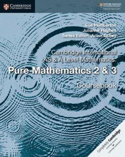 Cambridge International AS & A Level Mathematics: Pure Mathematics 2 & 3 Coursebook - Sue Pemberton