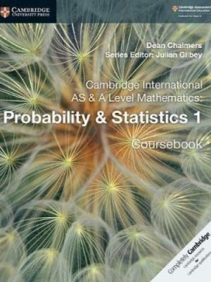Cambridge International AS & A Level Mathematics: Probability & Statistics 1 Coursebook - Dean Chalmers