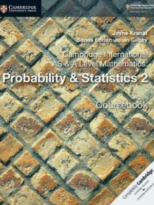 Cambridge International AS & A Level Mathematics: Probability & Statistics 2 Coursebook - Jayne Kranat