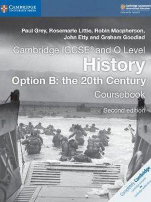 Cambridge IGCSE (R) and O Level History Option B: the 20th Century Coursebook - Paul Grey