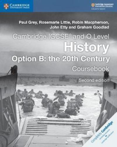Cambridge IGCSE (R) and O Level History Option B: the 20th Century Coursebook - Paul Grey