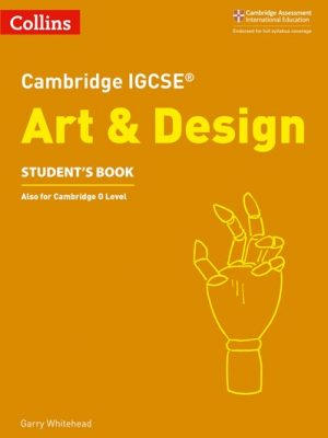 Cambridge IGCSE (R) Art and Design Student's Book (Cambridge International Examinations) -