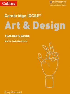 Cambridge IGCSE (R) Art and Design Teacher's Guide (Cambridge International Examinations) -