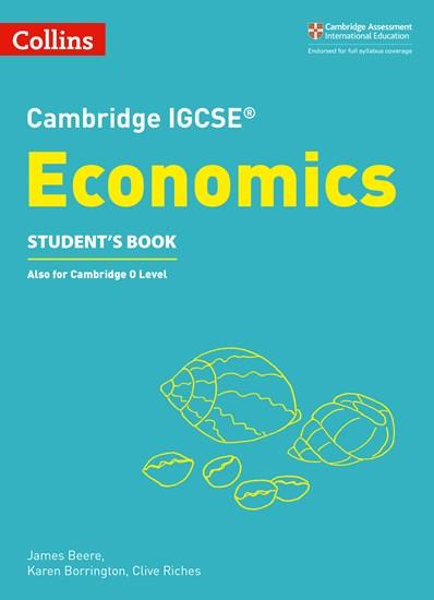 Cambridge IGCSE (R) Economics Student's Book (Cambridge International Examinations) - James Beere