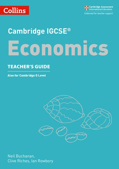 Cambridge IGCSE (R) Economics Teacher's Guide (Cambridge International Examinations) - James Beere
