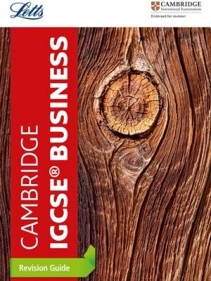 Letts Cambridge IGCSE (R) - Cambridge IGCSE (R) Business Studies Revision Guide - Letts Cambridge IGCSE