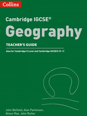 Cambridge IGCSE Geography Teacher Guide (Collins Cambridge IGCSE) - John Belfield