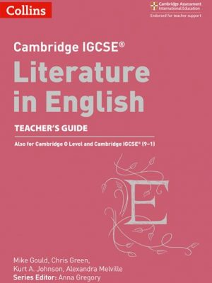 Cambridge IGCSE (R) Literature in English Teacher's Guide (Cambridge International Examinations) - Anna Gregory