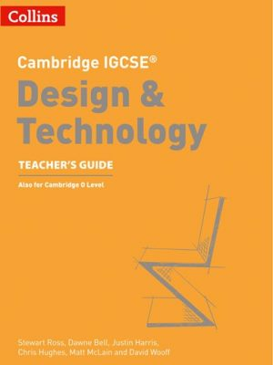 Cambridge IGCSE (R) Design and Technology Teacher's Guide (Cambridge International Examinations) - Collins