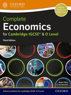 Complete Economics for Cambridge IGCSE (R) and O Level - Dan Moynihan