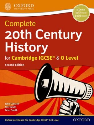 Complete 20th Century History for Cambridge IGCSE (R) & O Level - John Cantrell