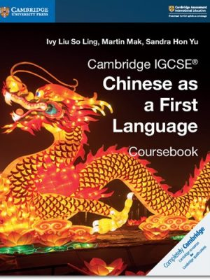 Cambridge IGCSE (R) Chinese as a First Language Coursebook - Ivy Liu So Ling