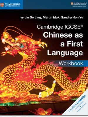 Cambridge IGCSE (R) Chinese as a First Language Workbook - Ivy Liu So Ling