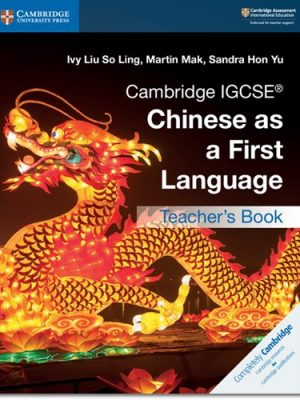 Cambridge IGCSE (R) Chinese as a First Language Teacher's Book - Ivy Liu So Ling