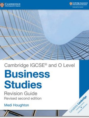 Cambridge IGCSE  (R) and O Level Business Studies Second Edition Revision Guide - Medi Houghton