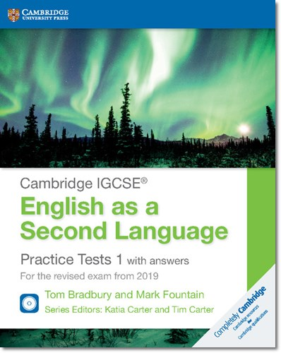 Cambridge IGCSE (R) English as a Second Language Practice Tests 1 with Answers and Audio CDs (2): For the Revised Exam from 2019 - Tom Bradbury