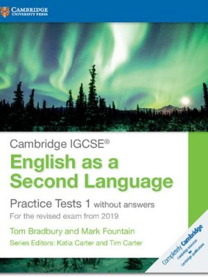 Cambridge IGCSE (R) English as a Second Language Practice Tests 1 without Answers: For the Revised Exam from 2019 - Tom Bradbury