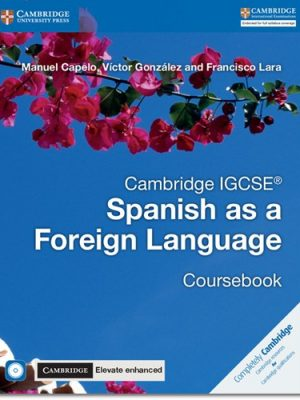 Cambridge IGCSE (R) Spanish as a Foreign Language Coursebook with Audio CD and Cambridge Elevate Enhanced edition eBook (2 Years) - Manuel Capelo