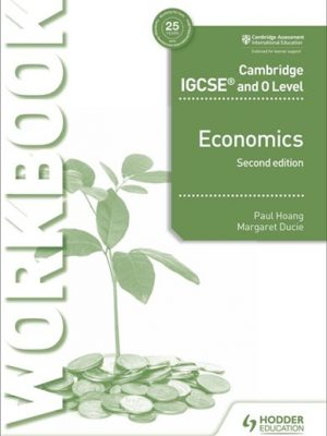 Cambridge IGCSE and O Level Economics Workbook 2nd edition - Paul Hoang