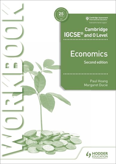 Cambridge IGCSE and O Level Economics Workbook 2nd edition - Paul Hoang