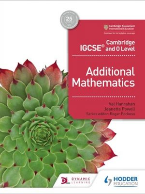 Cambridge IGCSE and O Level Additional Mathematics - Val Hanrahan