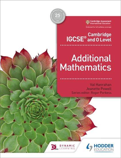 Cambridge IGCSE and O Level Additional Mathematics - Val Hanrahan