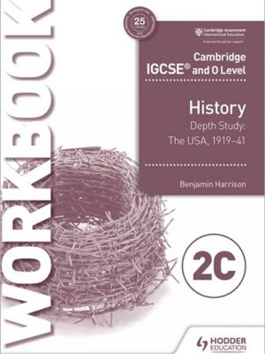 Cambridge IGCSE and O Level History Workbook 2C - Depth study:  The United States