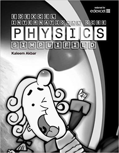 Edexcel International GCSE Physics Simplified: Black & White Version - Kaleem Akbar