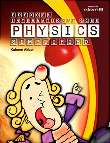 Edexcel International GCSE Physics Simplified: Colour Version - Kaleem Akbar