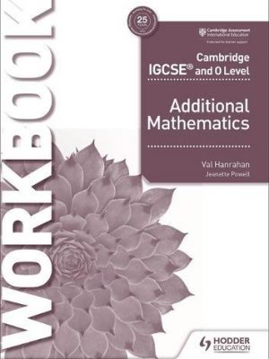 Cambridge IGCSE and O Level Additional Mathematics Workbook - Val Hanrahan