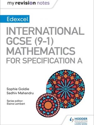 My Revision Notes: International GCSE (9-1) Mathematics for Pearson Edexcel Specification A - Sophie Goldie